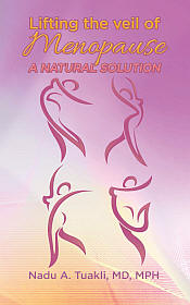 Lifting the Veil of Menopause - A Natural Solution by Nadu Tuakli, MD, MPH